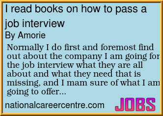 normally i do first and foremost find out about the company i am going for the job interview what they are all about and what they need that is missing - How To Pass A Job Interview