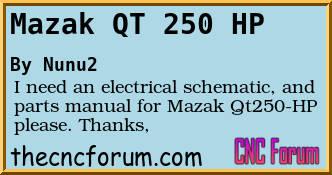 Forum Post: Mazak QT 250 HP CNC Forum