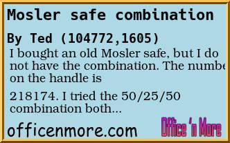 Forum Post: Mosler safe combination Office n More