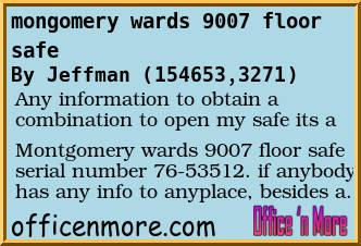 Forum Post: mongomery wards 9007 floor safe Office n More